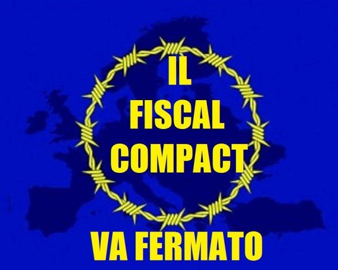 IL FISCAL COMPACT E' ALLE PORTE MA NON NE PARLA PIU' NESSUNO (di Giuseppe PALMA)