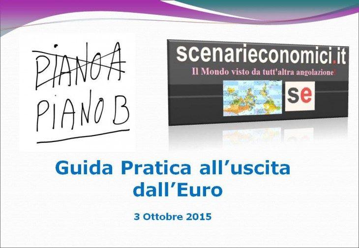 USCIRE DALL'€URO SI PUO' E SI DEVE: IL PIANO B PER L'ITALIA (VERSIONE INTEGRALE) DEL TEAM DI SCENARIECONOMICI.IT, PRESENTATO ALLA LINK CAMPUS UNIVERSITY – ROMA, 3 OTTOBRE 2015 (di Giuseppe PALMA)