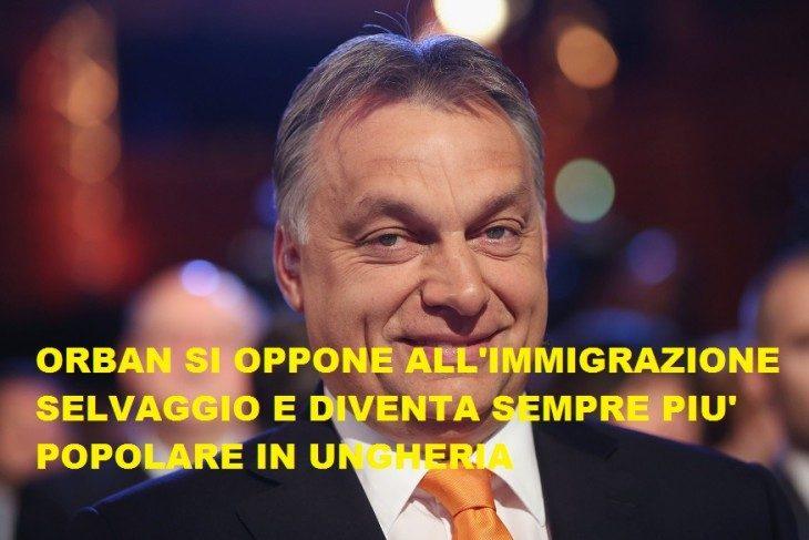 UNGHERIA: NONOSTANTE LA POPOLARITA' DI ORBAN  SARA' IL NUOVO CAMPO DI BATTAGLIA DELLE LOBBY EUROPEISTE E MONDIALISTE?