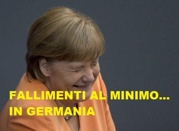 TUTTO BENE, SIAMO AL MINIMO NEI FALLIMENTI… IN GERMANIA