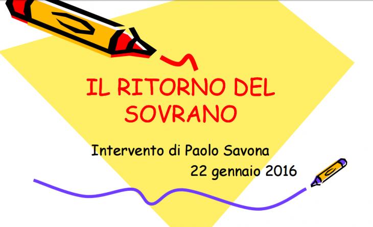 Il ritorno del Sovrano (di Paolo Savona)