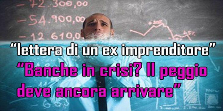 """""""Banche in crisi ? Il peggio deve ancora arrivare"""""""