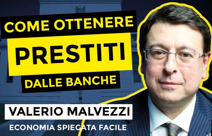 Valerio Malvezzi, come ottenere prestiti dalle banche