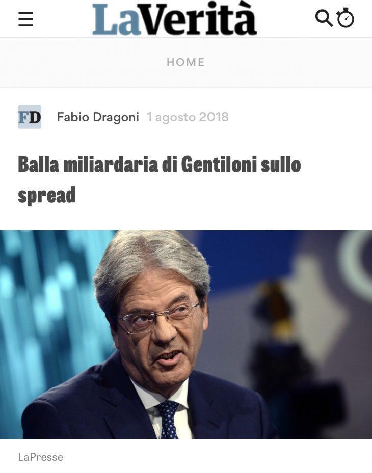 LA BALLA MILIARDIARIA DI GENTILONI SULLO SPREAD pubblicato su LA VERITA' del 1 agosto 2018 (di Fabio Dragoni)