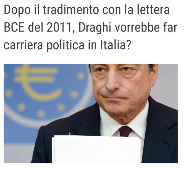 Dopo il tradimento con la lettera BCE del 2011, Draghi vorrebbe far carriera politica in Italia?