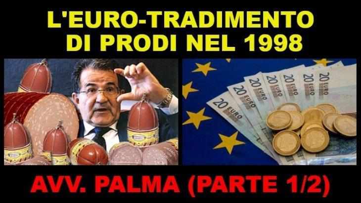 Quando Prodi tradì la Nazione con l'introduzione dell'Euro. Giuseppe Palma commenta, dopo vent'anni, le parole del professore