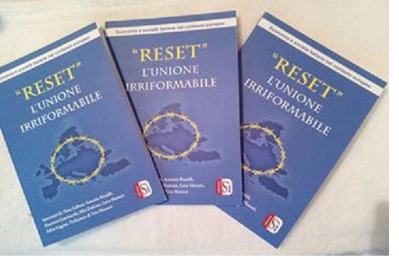 RESET: L'UNIONE IRRIFORMABILE. Libro estratto dell'ultimo convegno di Scenari Economici
