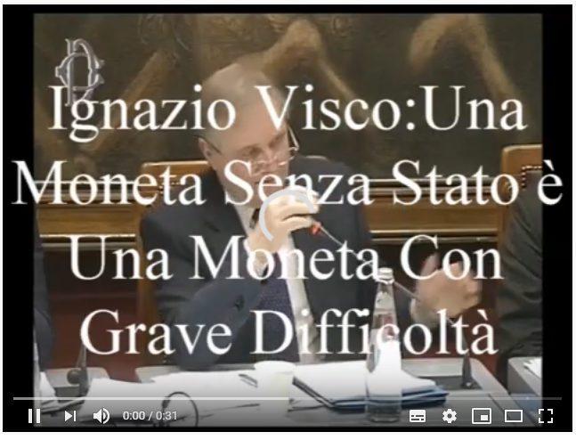 VISCO: UNA MONETA SENZA STATO E' UNA MONETA DEBOLE