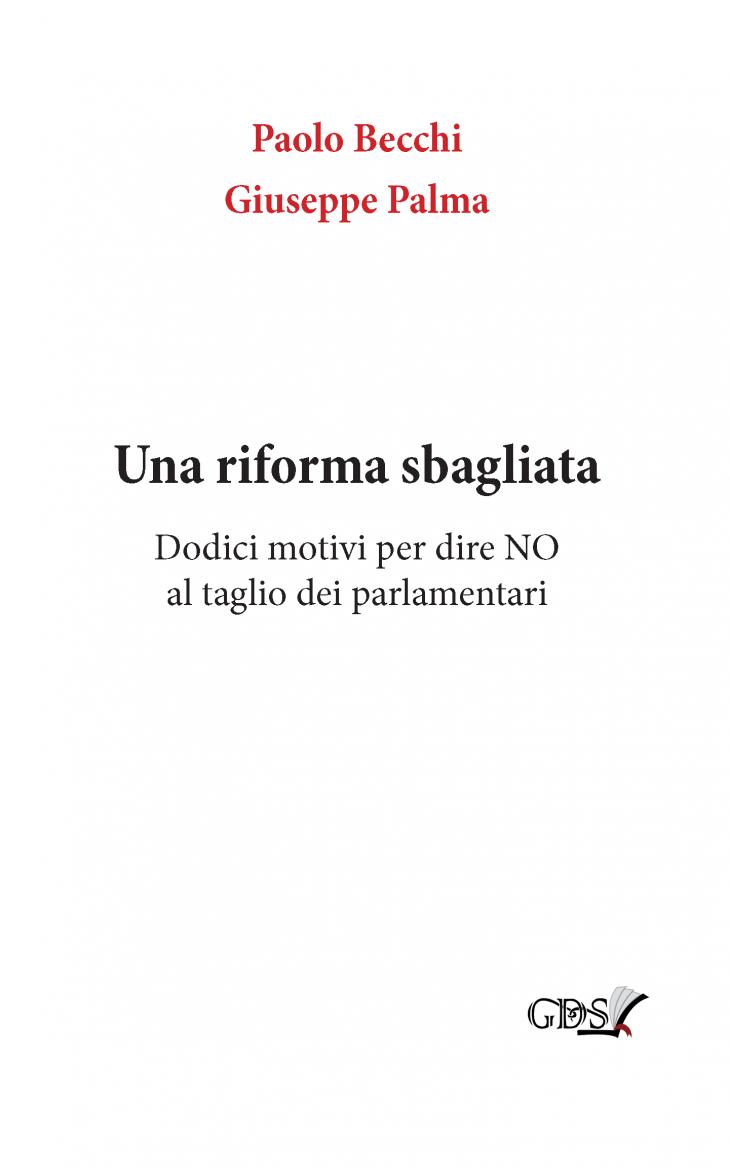 """""""UNA RIFORMA SBAGLIATA. Dodici motivi per dire NO al taglio dei parlamentari"""": l'ultimo libro di P. Becchi e G. Palma"""