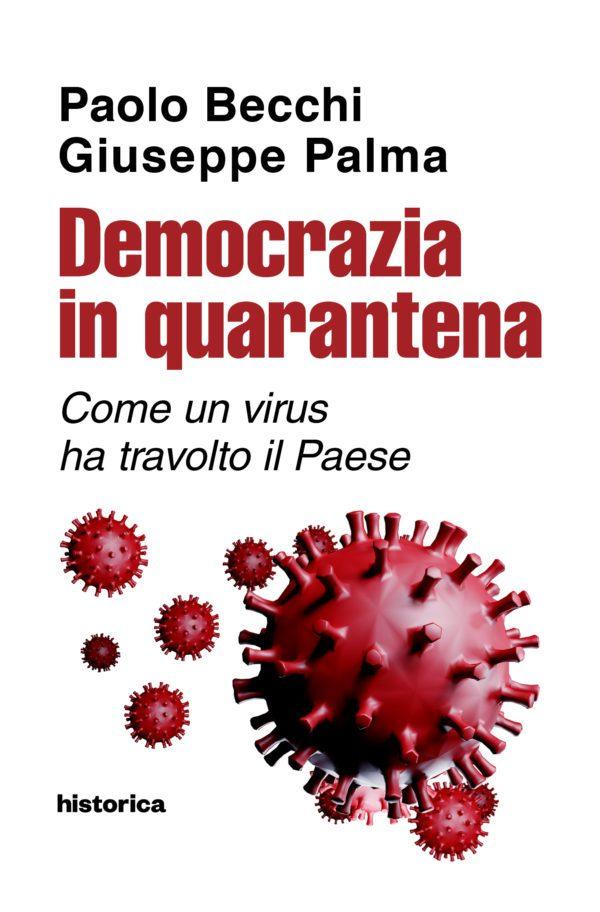 """#Covid19 """"DEMOCRAZIA IN QUARANTENA. Come un virus ha travolto il Paese"""". L'ultimo libro di Becchi e Palma"""
