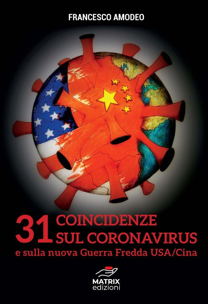 """""""31 COINCIDENZE SUL CORONAVIRUS """". La nuova inchiesta di Francesco Amodeo."""