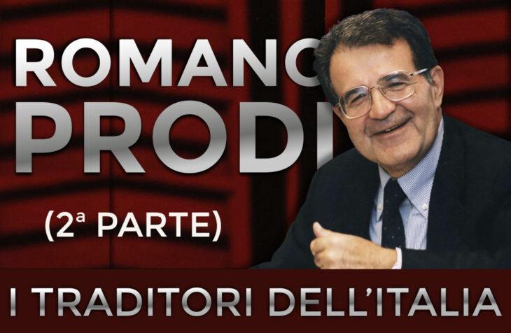 I TRADITORI: ROMANO PRODI – 2a parte