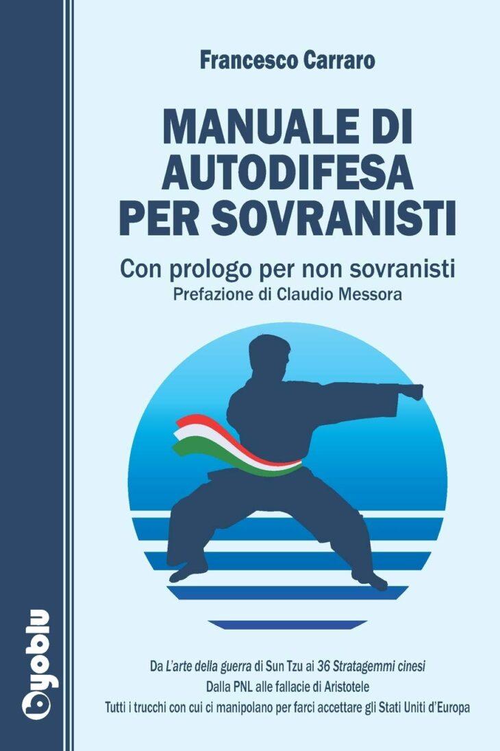 Il primo libro di Byoblu editore: «Manuale di autodifesa per sovranisti» di Francesco Carraro