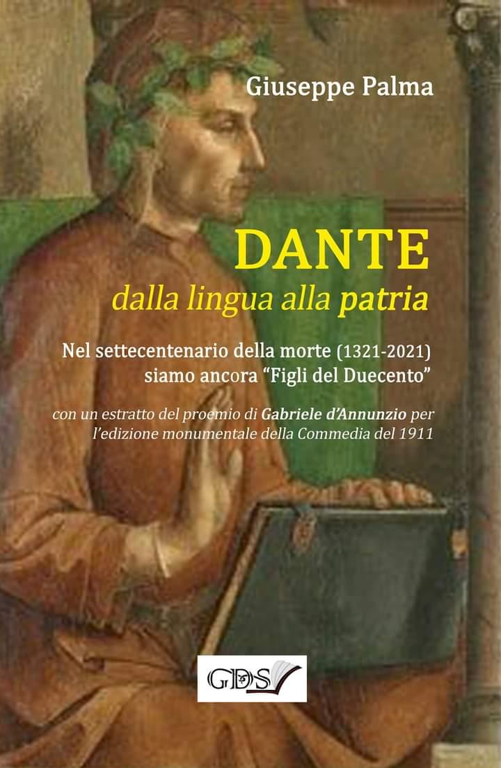 """«Dante, dalla lingua alla patria. Siamo ancora """"Figli del Duecento""""» (il libro di Giuseppe PALMA)"""
